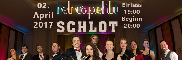retrospektiv live im Schlot am 2. April
